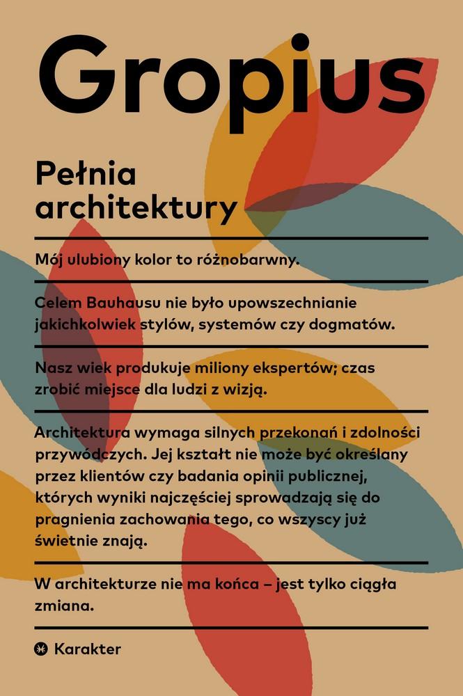 """Walter Gropius """"Pełnia architektury"""" (źródło: materiały prasowe organizatora)"""