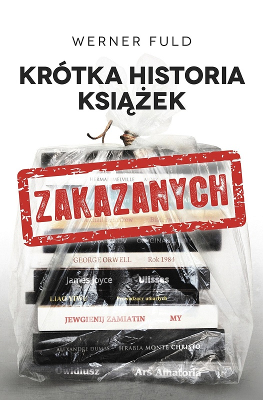 """Werner Fuld """"Krótka historia książek zakazanych"""" – okładka (źródło: materiały prasowe)"""