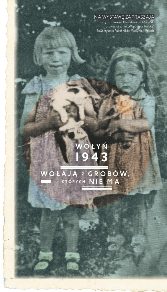 """""""Wołyń 1943. Wołają z grobów, których nie ma"""" – pocztówka (źródło: materiały prasowe)"""