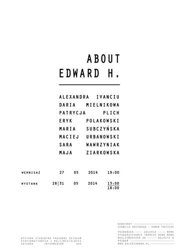 """Wystawa """"About Edward H."""", Poznańska Galeria Nowa, plakat (źródło: materiały prasowe organizatora)"""