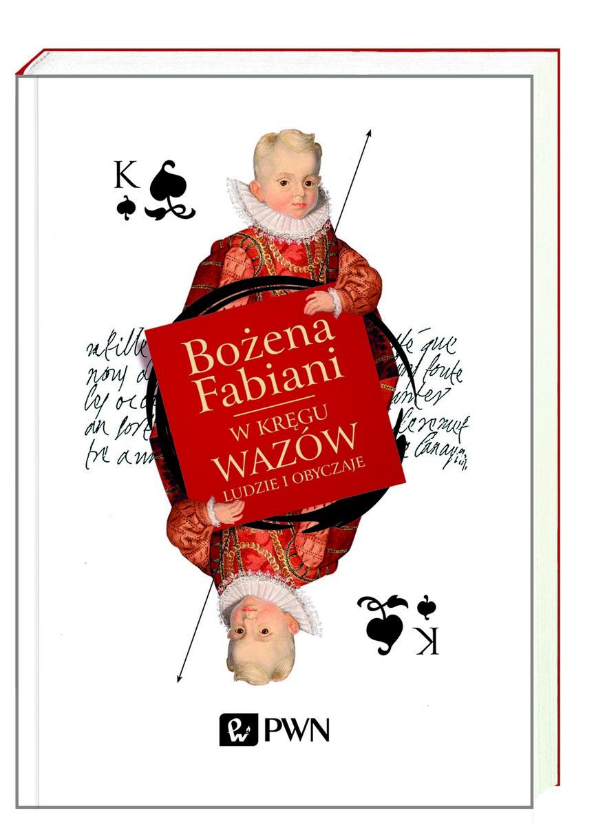 """Bożena Fabiani """"W kręgu Wazów"""", okładka (źródło: materiały prasowe)"""