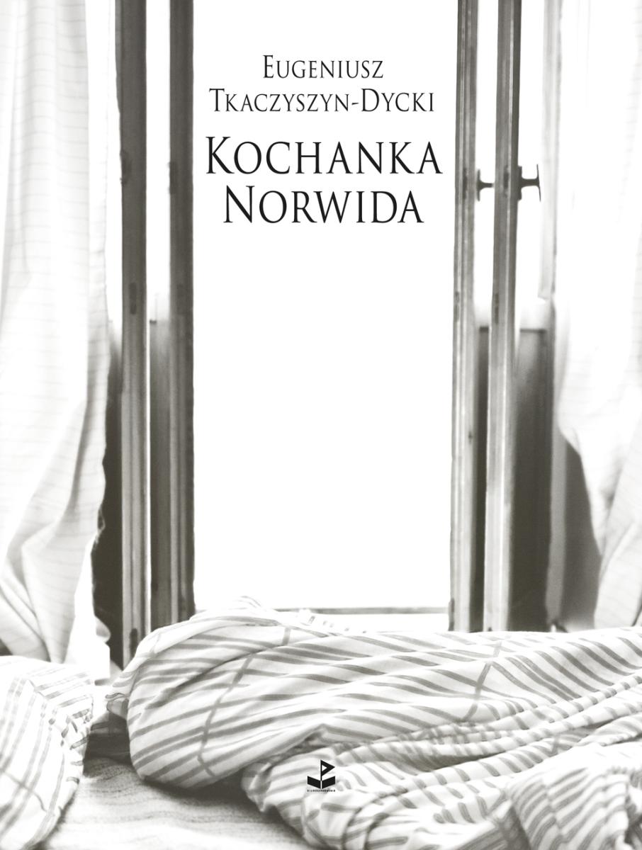 """Eugeniusz Tkaczyszyn-Dycki """"Kochanka Norwida"""" – okładka (źródło: materiały prasowe)"""