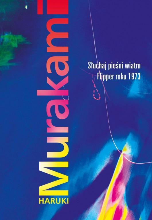 """Haruki Murakami """"Słuchaj pieśni wiatru / Flipper roku 1973"""" – okładka (źródło: materiały prasowe)"""