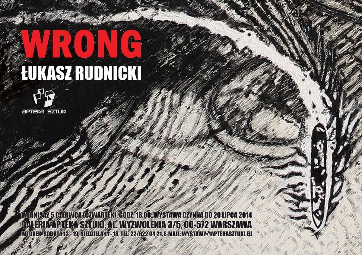 """Łukasz Rudnicki, """"Wrong"""", Apteka Sztuki w Warszawie (źródło: materiały prasowe organizatora)"""