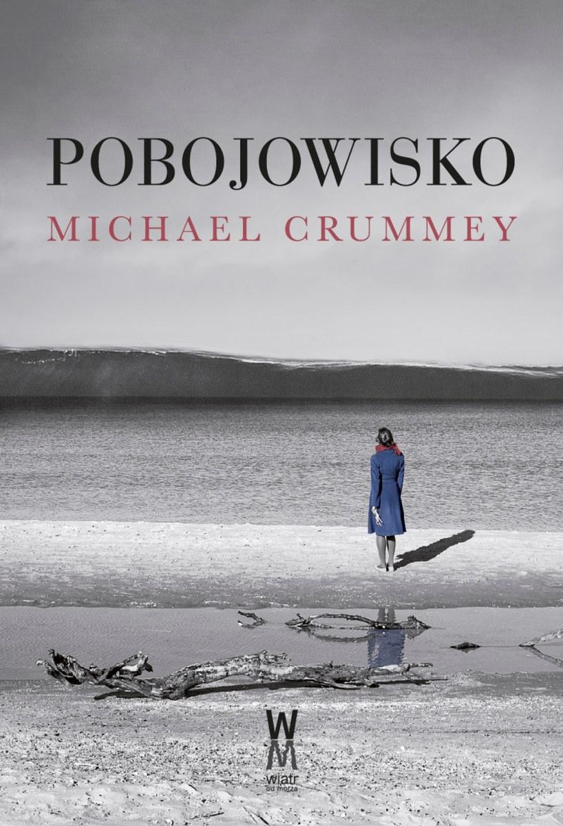 """Michael Crummey """"Pobojowisko"""" – okładka (źródło: materiały prasowe)"""