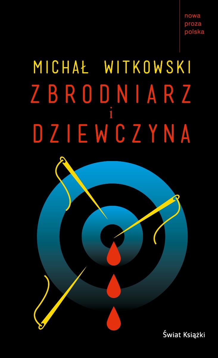 """Michał Witkowski """"Zbrodniarz i dziewczyna"""" – okładka (źródło: materiały prasowe)"""