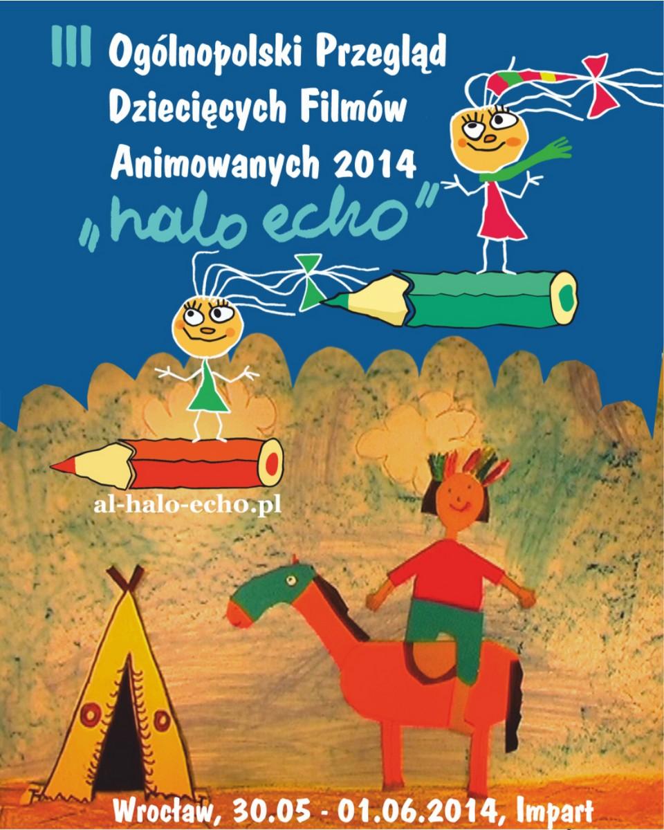 """Ogólnopolski Przegląd Dziecięcych Filmów Animowanych """"Halo-Echo"""", plakat (źródło: materiały prasowe)"""