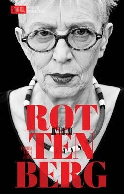 """""""Rottenberg. Już trudno. Rozmawia Dorota Jarecka"""", Wydawnictwo Krytyka Polityczna, 2014 (źródło: materiały prasowe organizatora)"""