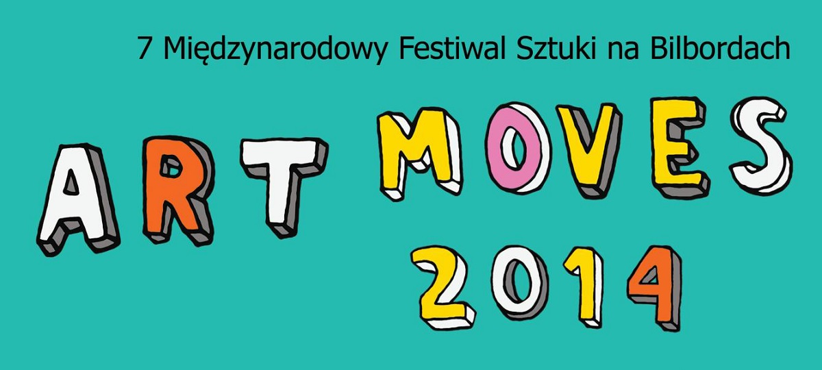 7. Międzynarodowy Festiwal Sztuki na Bilbordach Art Moves 2014, plakat (źródło: materiały prasowe organizatora)