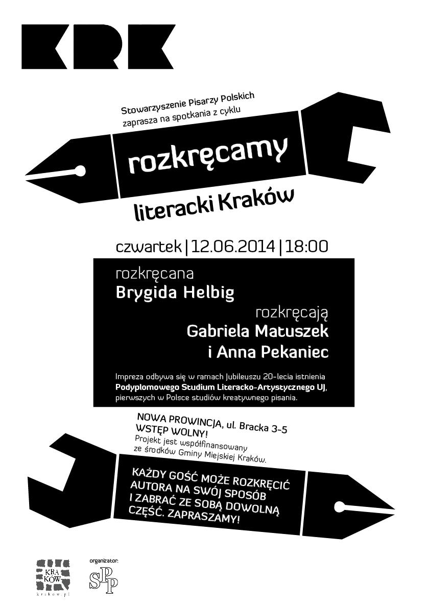 """Brygida Helbig, spotkanie z cyklu """"Rozkręcamy Literacki Kraków"""", plakat (źródło: materiały prasowe organizatora)"""