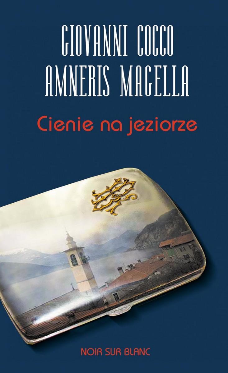 """Giovanni Cocco, Amneris Magella """"Cienie na jeziorze"""", okładka (źródło: materiały prasowe)"""