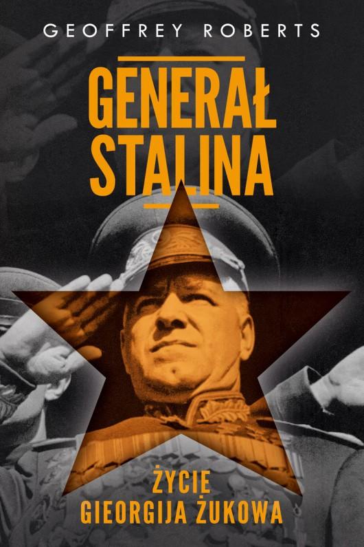 """Geoffrey Roberts, """"Generał Stalina"""", okładka (źródło: materiały prasowe organizatora)"""