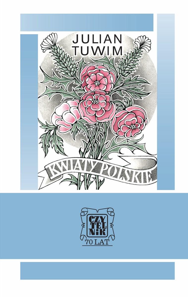 """Julian Tuwim, """"Kwiaty polskie"""", Wydawnictwo Czytelnik, okładka (źródło: materiały prasowe organizatora)"""