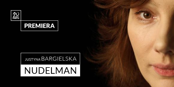 """Justyna Bargielska, """"Nudelman"""", grafika promocyjna (źródło: materiały prasowe organizatora)"""
