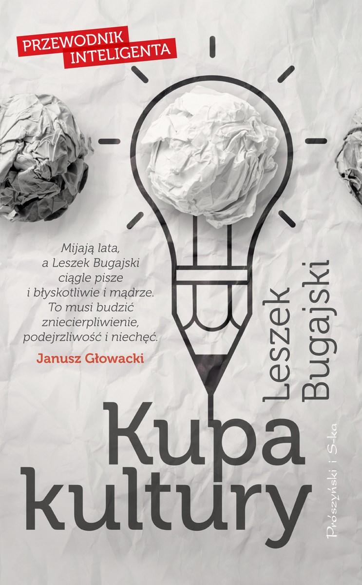 """Leszek Bugajski, """"Kupa Kultury. Przewodnik inteligenta"""", Prószyński Media, okładka (źródło: materiały prasowe organizatora)"""