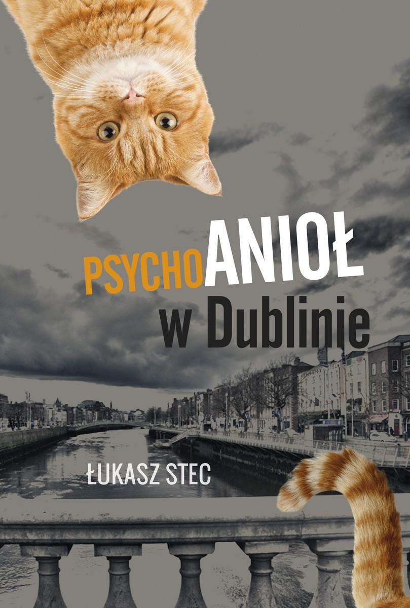 """Łukasz Stec """"Psychoanioł w Dublinie"""", okładka (źródło: materiały prasowe)"""