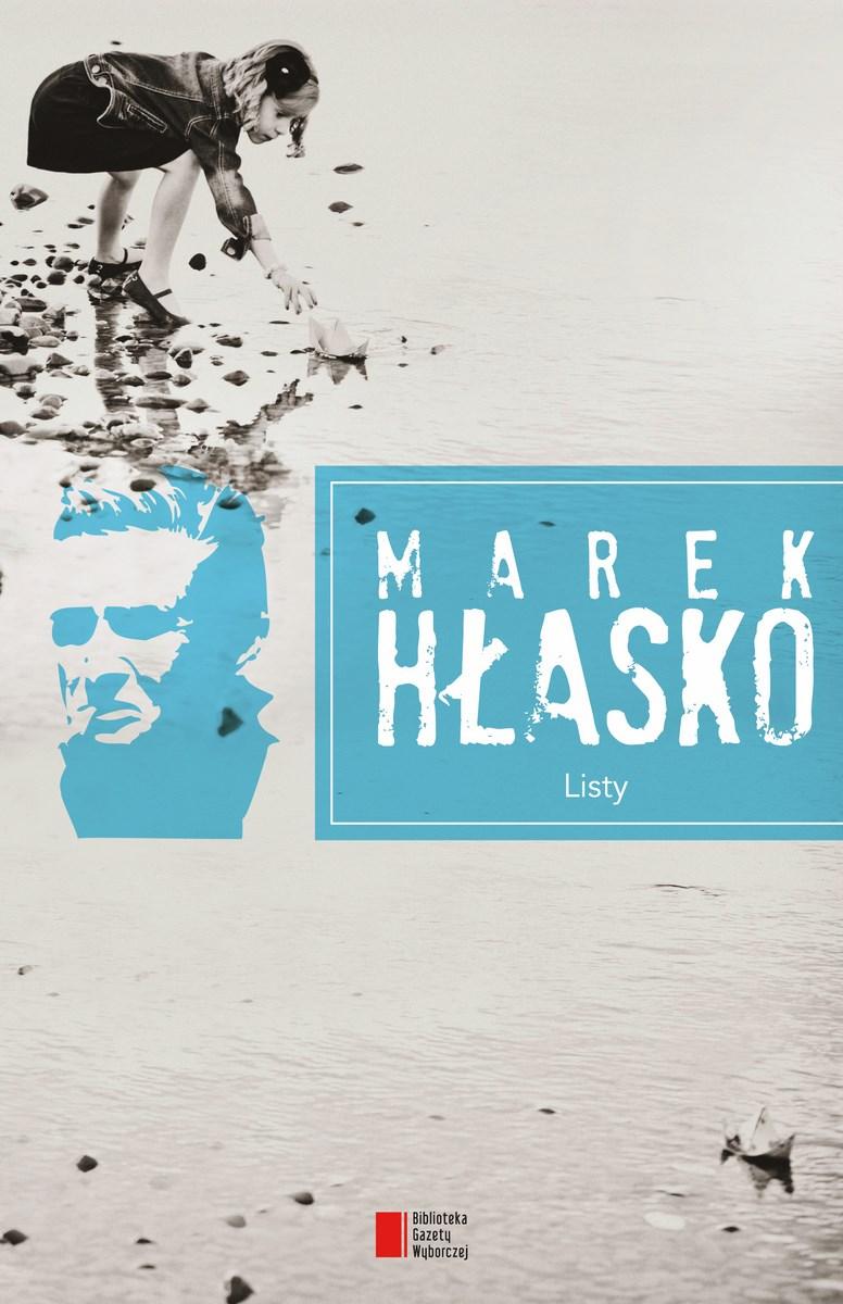 """""""Marek Hłasko. Listy"""", Wydawnictwo Agora SA, okładka (źródło: materiały prasowe organizatora)"""
