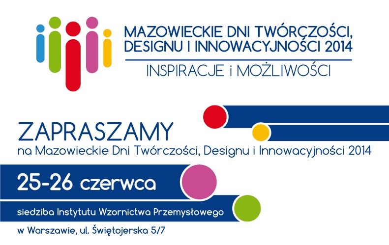 Mazowieckie Dni Twórczości, Designu i Innowacyjności 2014 (źródło: materiały prasowe organizatora)