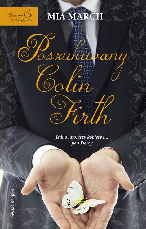 """Mia March, """"Poszukiwany Colin Firth"""", Świat Książki, okładka (źródło: materiały prasowe organizatora)"""