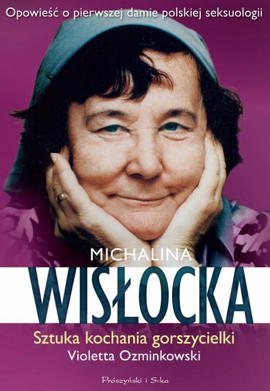 """Michalina Wisłocka, """"Jak kochała gorszycielka"""", Wydawnictwo Prószyński Media, okładka (źródło: materiały prasowe organizatora)"""