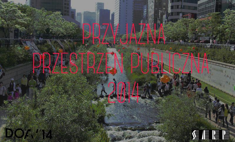 Konkurs Przyjazna Przestrzeń Publiczna 2014, plakat (źródło: materiały prasowe organizatora)