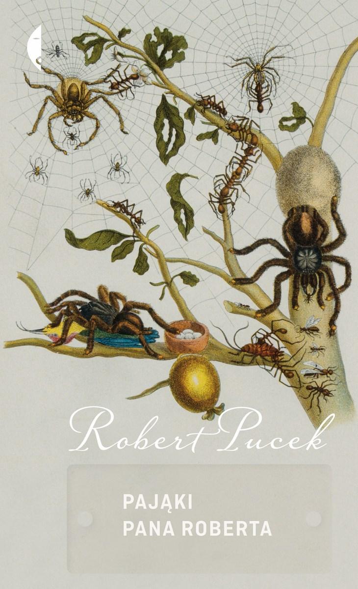 """Robert Pucek, """"Pająki pana Roberta"""", Wydawnictwo Czarne, okładka (źródło: materiały prasowe organizatora)"""