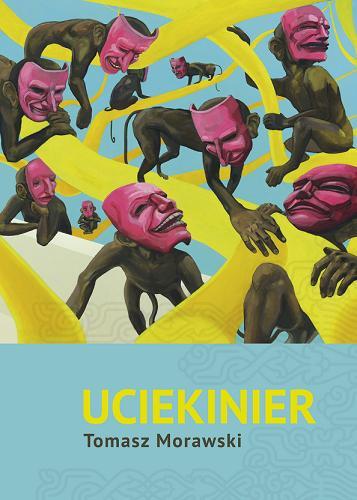 """Tomasz Morawski, """"Uciekinier"""", okładka książki (źródło: materiały prasowe organizatora)"""