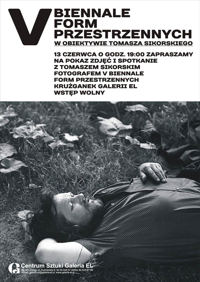 Tomasz Sikorski, V Biennale Form Przestrzennych, spotkanie w Centrum Sztuki Galerii EL w Elblągu, plakat (źródło: materiały prasowe organizatora)