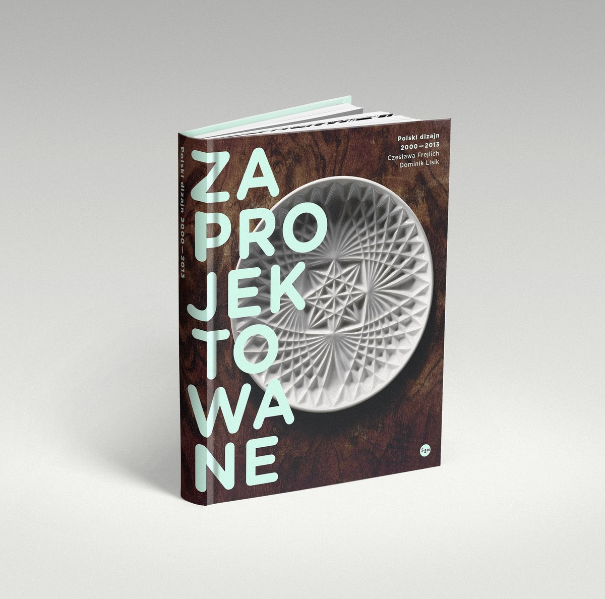 """""""Zaprojektowane. Polski dizajn 2000–2013"""", okładka (źródło: materiały prasowe organizatora)"""