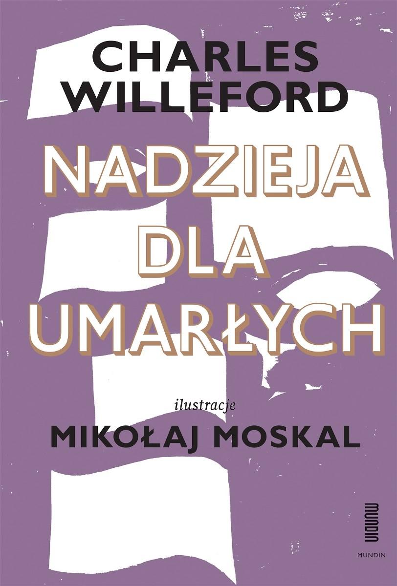 """Charles Willeford """"Nadzieja dla umarłych"""" – okładka, il. Mikołaj Moskal (źródło: materiały prasowe)"""