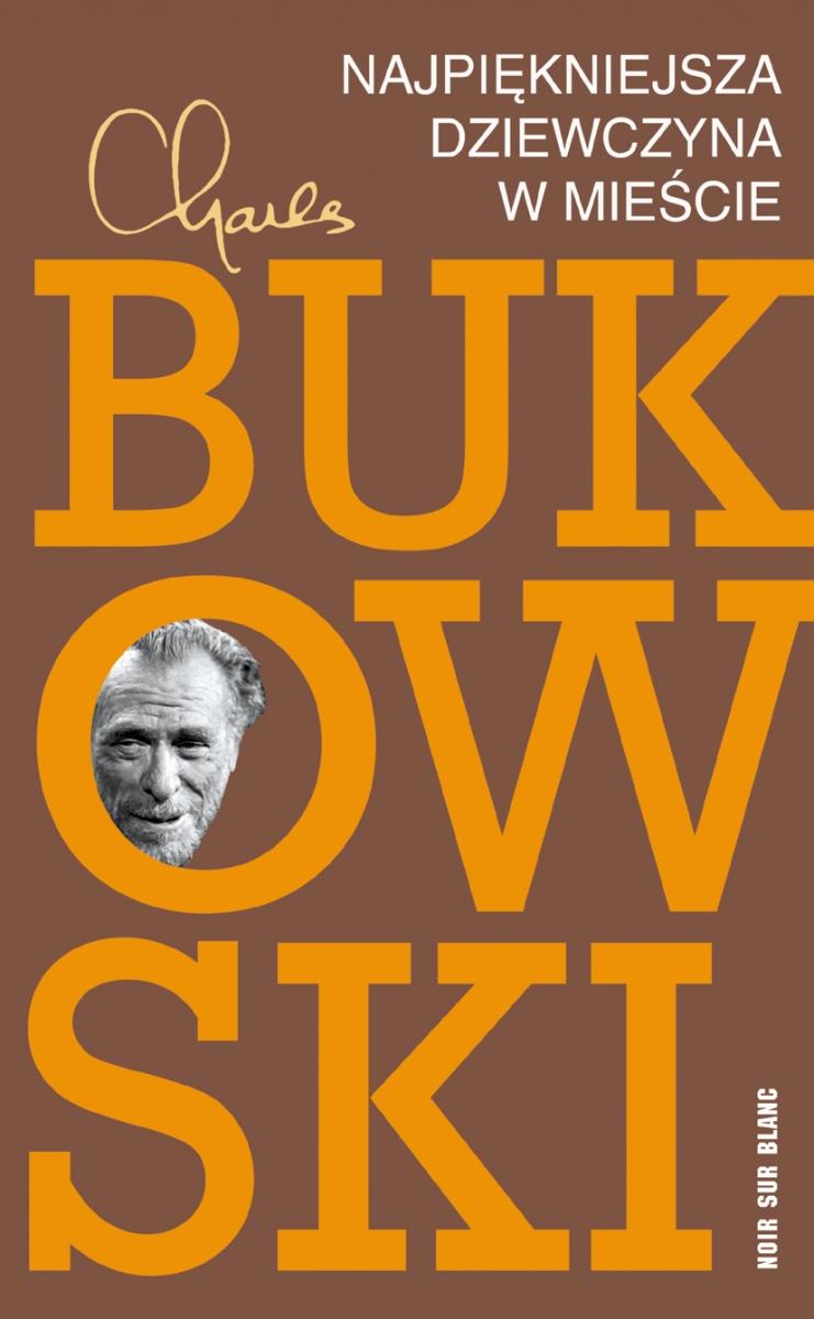 """Charles Bukowski """"Najpiękniejsza dziewczyna w mieście"""" (źródło: materiały prasowe)"""