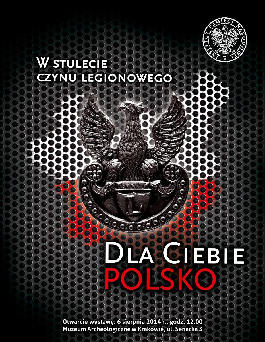 """""""Dla Ciebie Polsko. W stulecie czynu legionowego"""" – plakat (źródło: materiały prasowe)"""