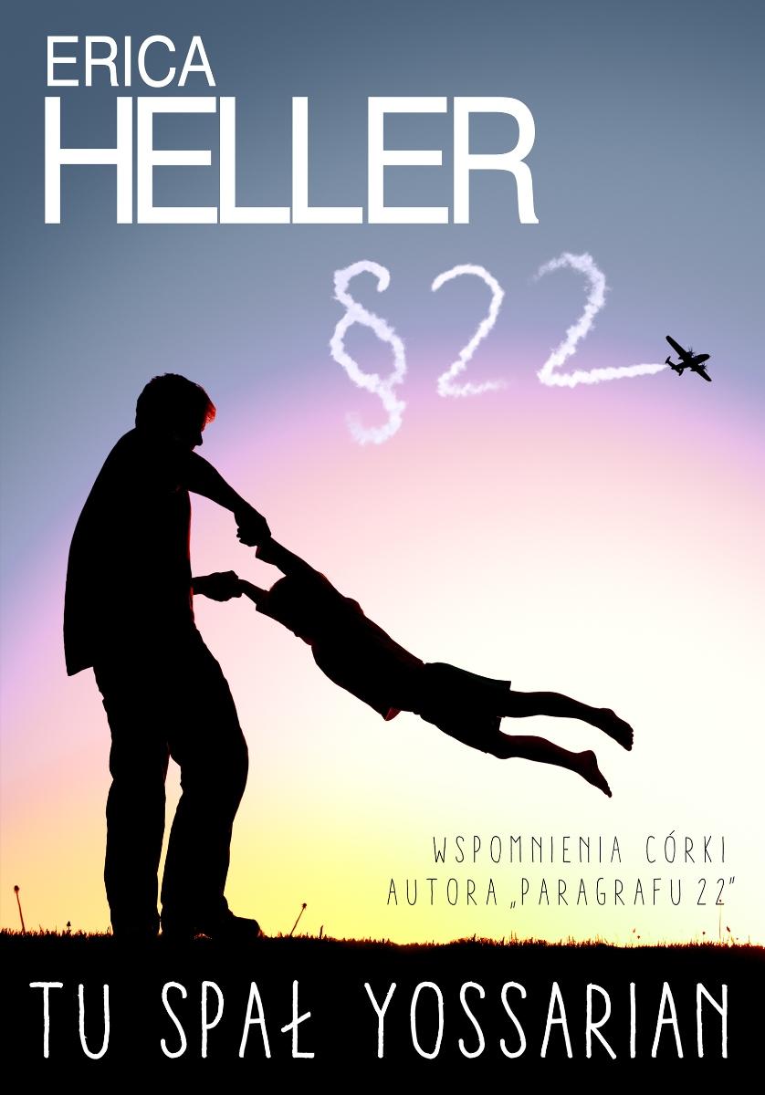 """Erica Heller """"Tu spał Yossarin"""" – okładka (źródło: materiały prasowe)"""