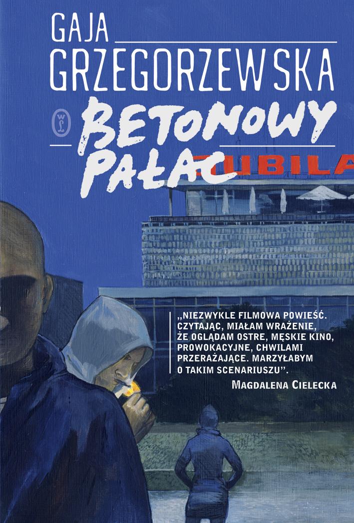 """Gaja Grzegorzewska """"Betonowy pałac"""" – okładka (źródło: materiały prasowe)"""