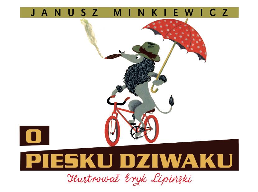 """Janusz Minkiewicz, """"O piesku dziwaku"""", okładka (źródło: materiały prasowe wydawcy)"""