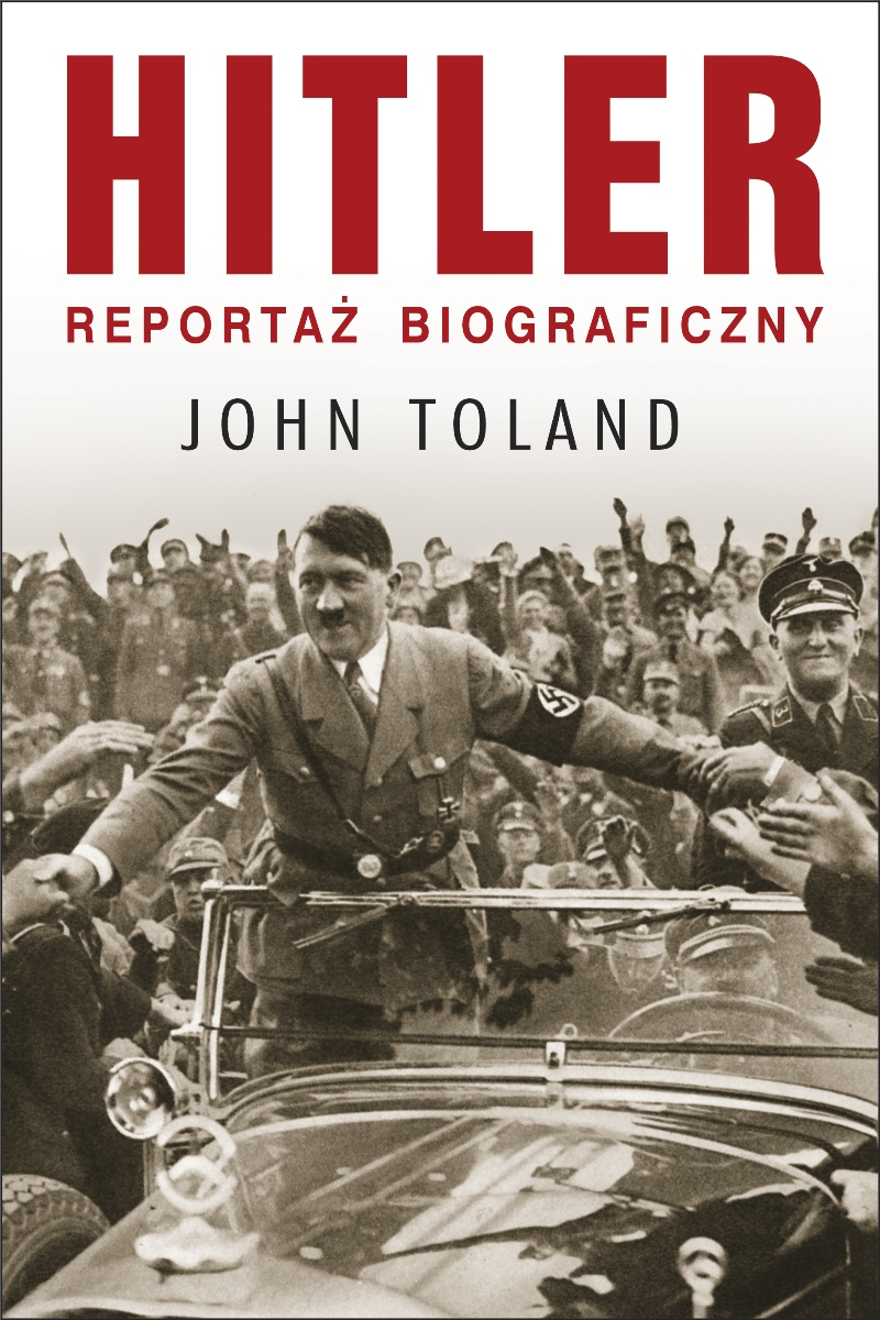 """John Toland """"Hitler. Reportaż biograficzny"""" – okładka (źródło: materiały prasowe)"""