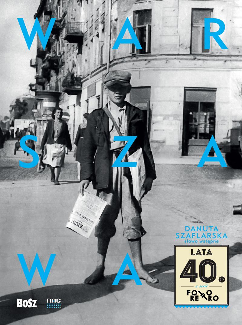 """""""Warszawa lata 40."""" – okładka (źródło: materiały prasowe)"""