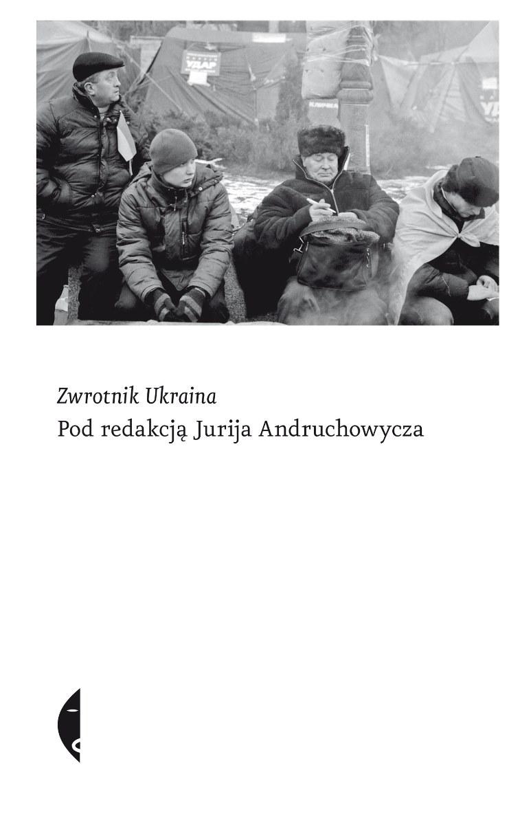 """""""Zwrotnik Ukraina"""", pod red. Jurija Andruchowycza – okładka (źródło: materiały prasowe)"""