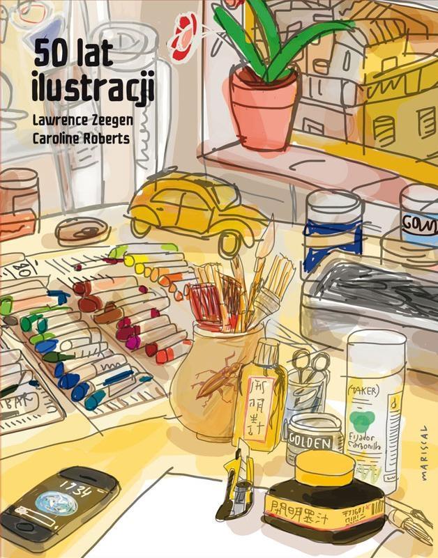 """""""50 lat ilustracji"""", red. Lawrence Zeegen, Caroline Roberts (źródło: materiały prasowe organizatora)"""