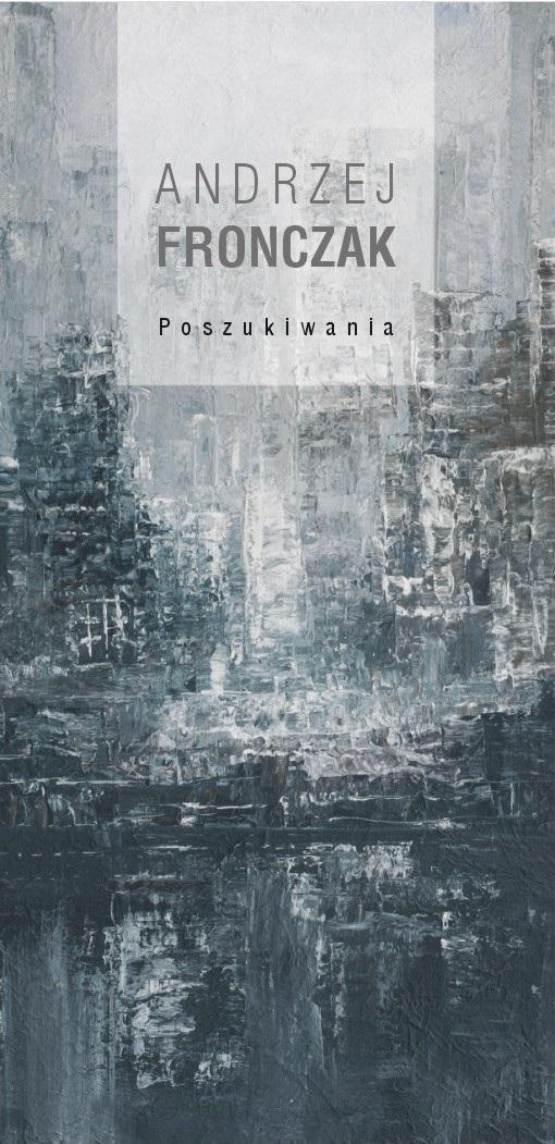 """Andrzej Fronczak, """"Poszukiwania"""", Galeria Sztuki Współczesnej we Włocławku, zaproszenie na wystawę (źródło: materiały prasowe organizatora)"""
