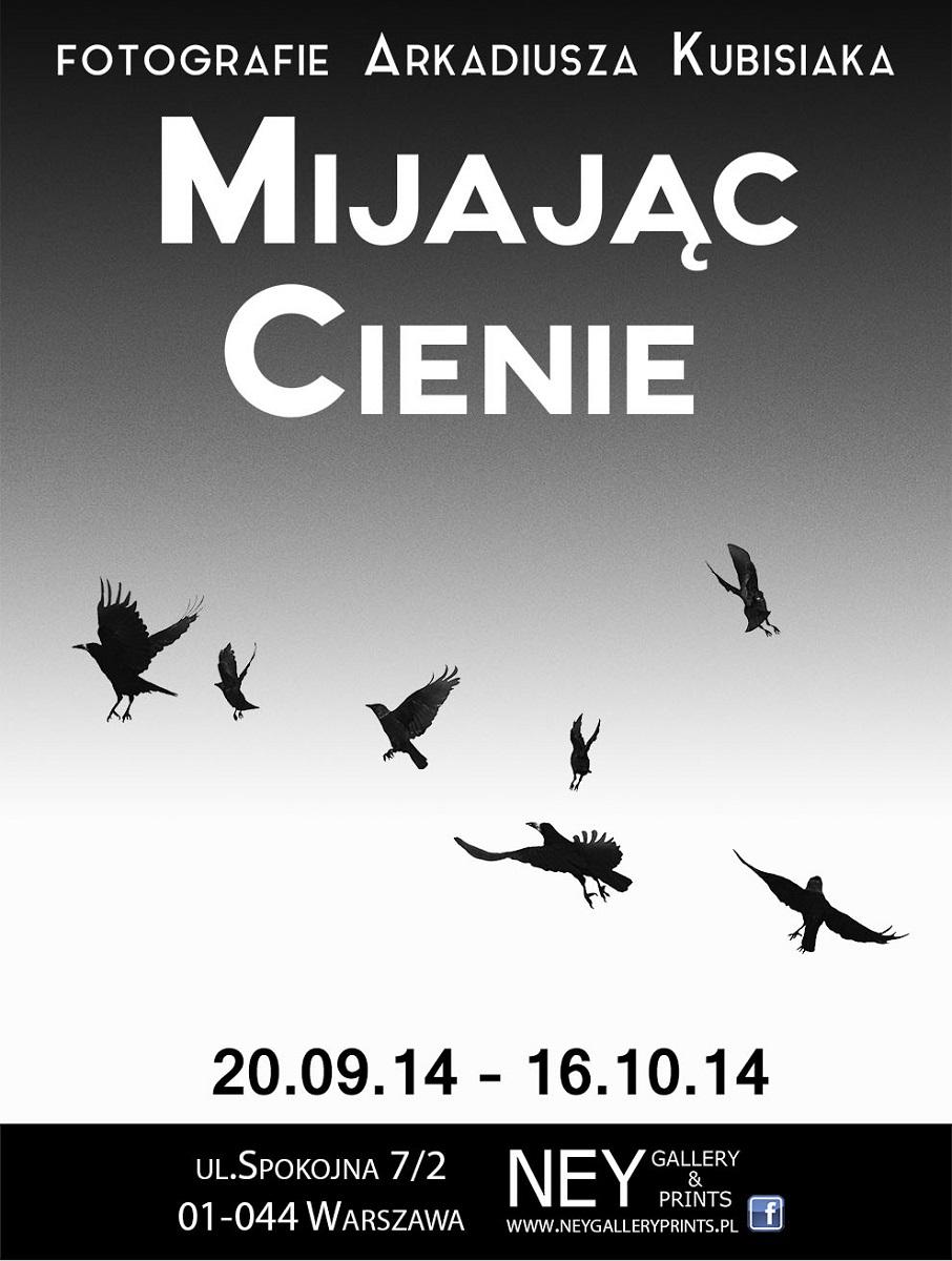 """Arkadiusz Kubisiak, """"Mijając cienie"""", Ney Gallery&Prints w Warszawie, plakat wystawy (źródło: materiały prasowe organizatora)"""
