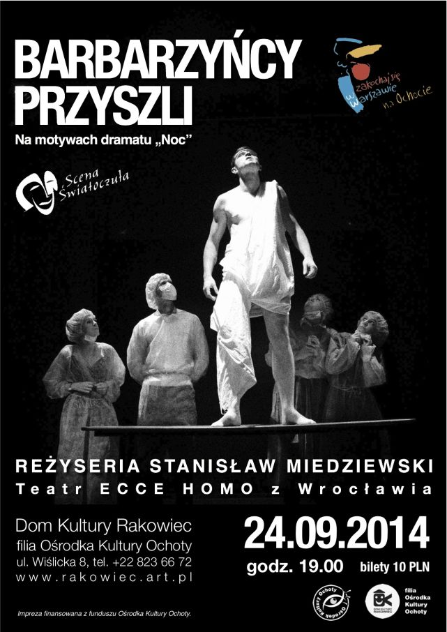 """Spektakl """"Barbarzyńcy przyszli"""", reż. Stanisław Miedziewski, Teatr Ecce Homo z Kielc, plakat (źródło: materiały prasowe)"""