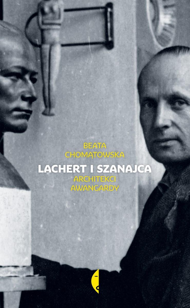 """Beata Chomątowska """"Lachert i Szanajca. Architekci awangardy"""" – okładka (źródło: materiały prasowe)"""
