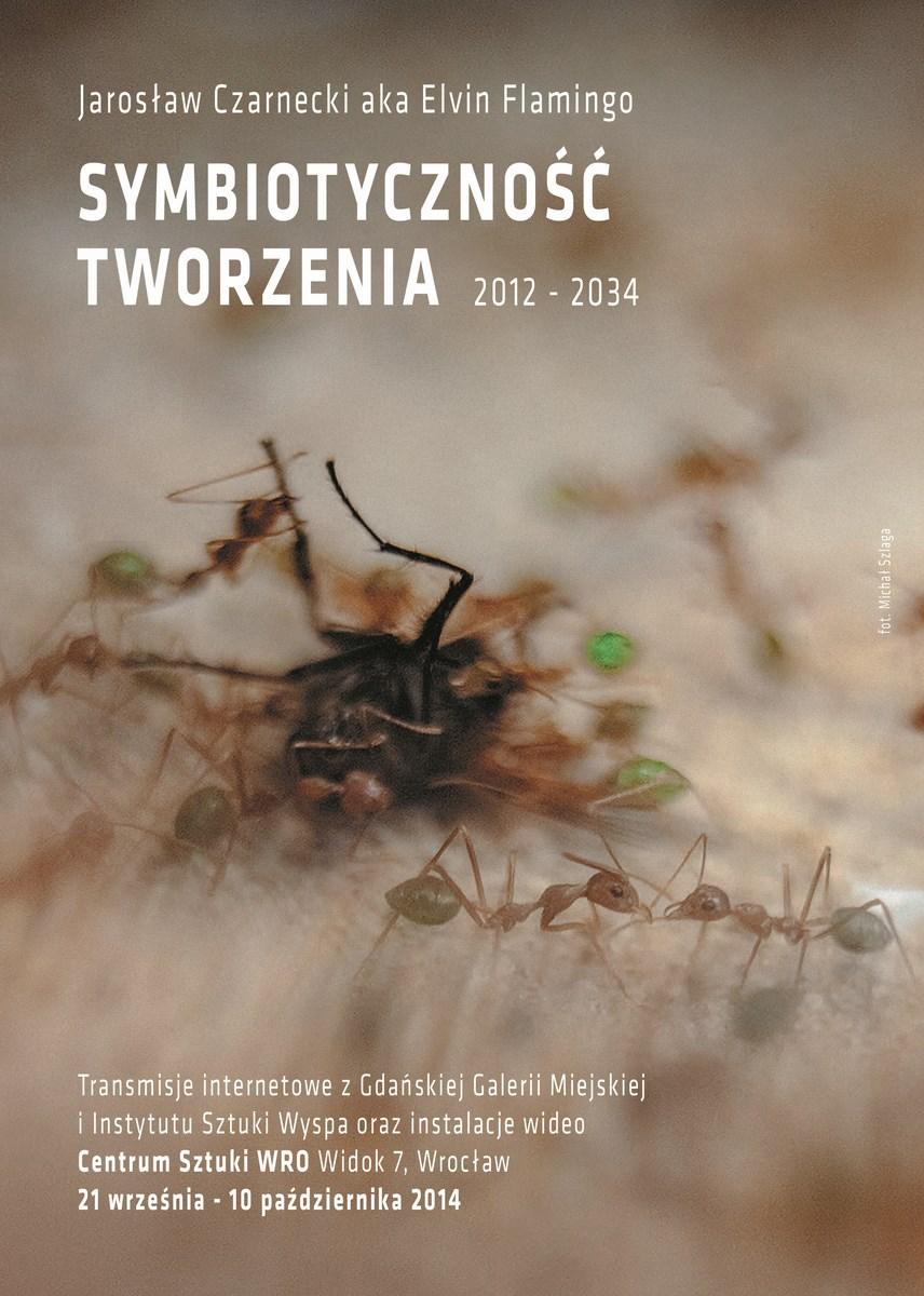 """Elvin Flamingo, """"Symbiotyczność Tworzenia"""", Centrum Sztuki WRO we Wrocławiu, plakat (źródło: materiały prasowe organizatora)"""
