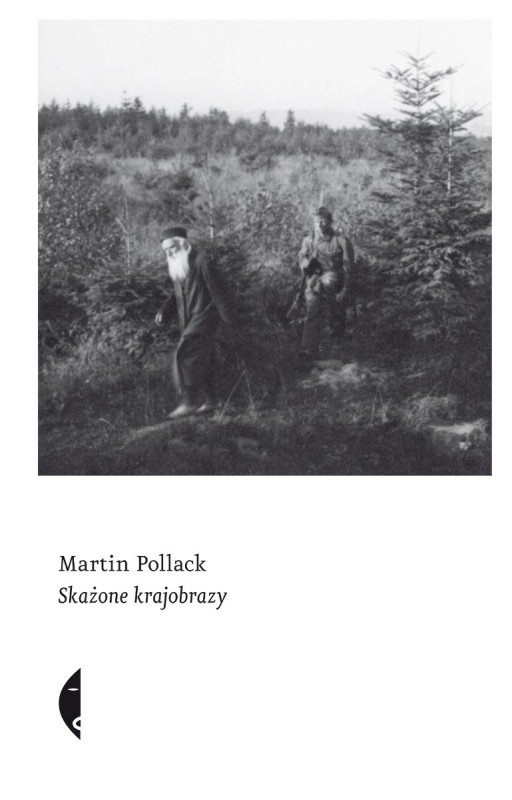 """Martin Pollack """"Skażone krajobrazy"""" – okładka (źródło: materiały prasowe)"""