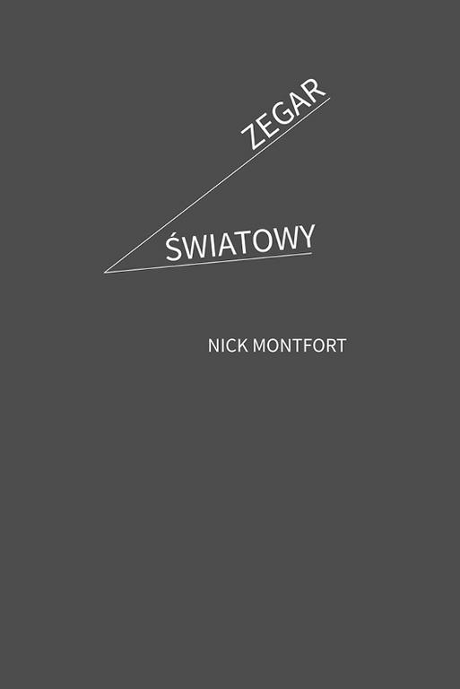 """Nick Montfort –""""Zegar światowy"""", okładka (źródło: materiały prasowe)"""