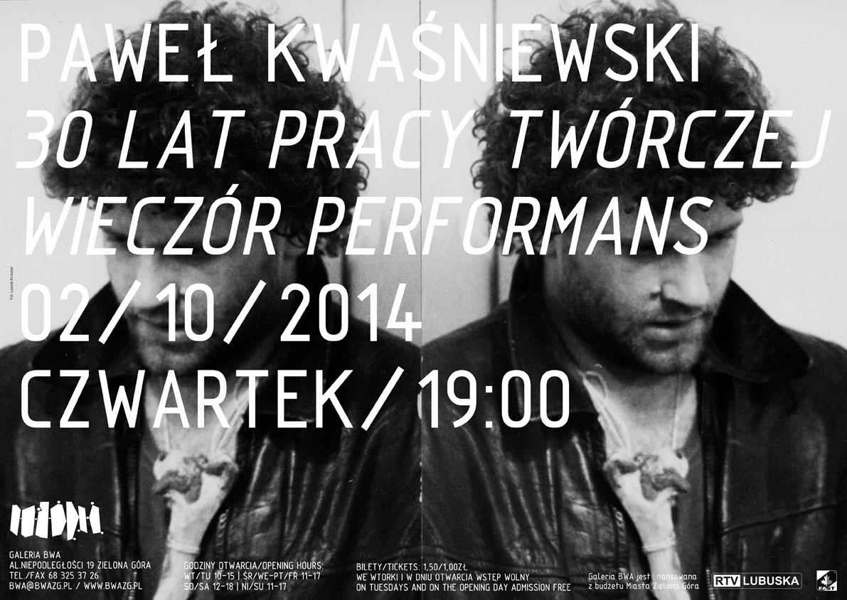 """Paweł Kwaśniewski, """"30 lat pracy twórczej – wieczór performans"""", plakat, BWA w Zielonej Górze (źródło: materiały prasowe organizatora)"""