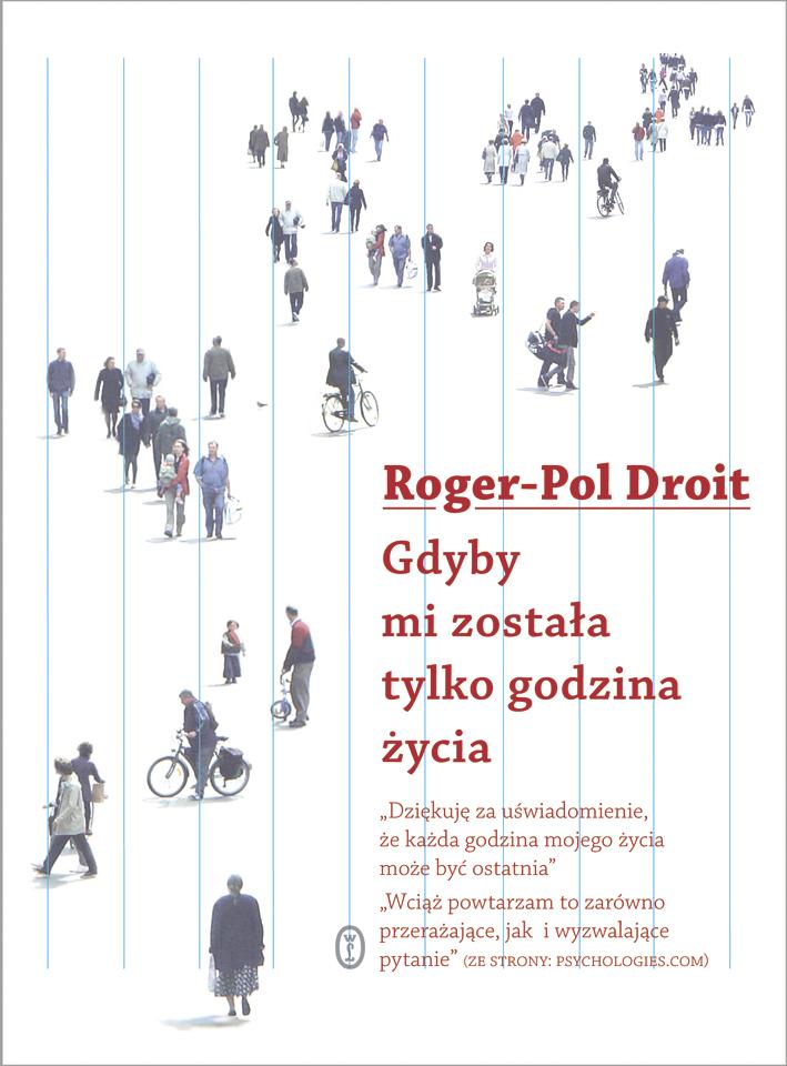 """Roger-Pol Droit """"Gdyby mi została tylko godzina życia"""" – okładka (źródło: materiały prasowe)"""