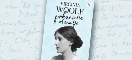 """Virginia Woolf """"Pokrewne dusze"""" (źródło: materiały prasowe)"""