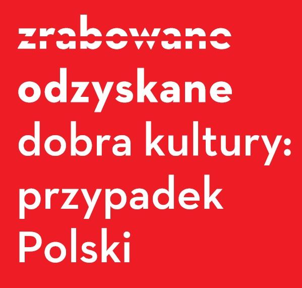 """""""Zrabowane – odzyskane. Dobra kultury – przypadek polski"""" (źródło: materiały prasowe)"""